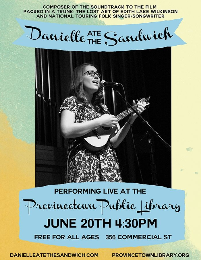 PACKED IN A TRUNK in Provincetown- DANIELLE ATE THE SANDWICH Concert at Provincetown Public Library!
